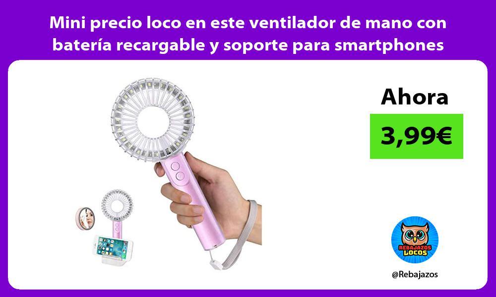 Mini precio loco en este ventilador de mano con bateria recargable y soporte para smartphones