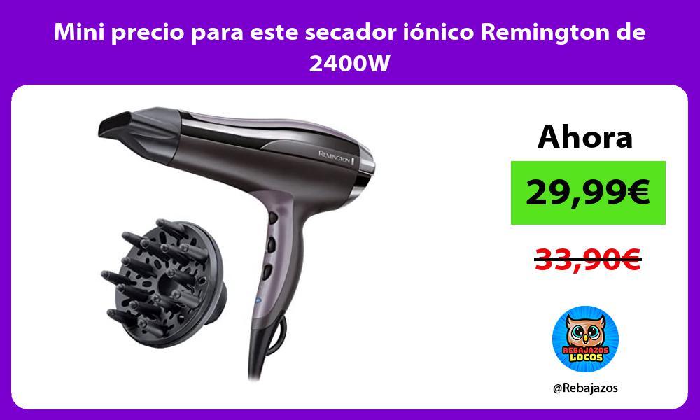 Mini precio para este secador ionico Remington de 2400W