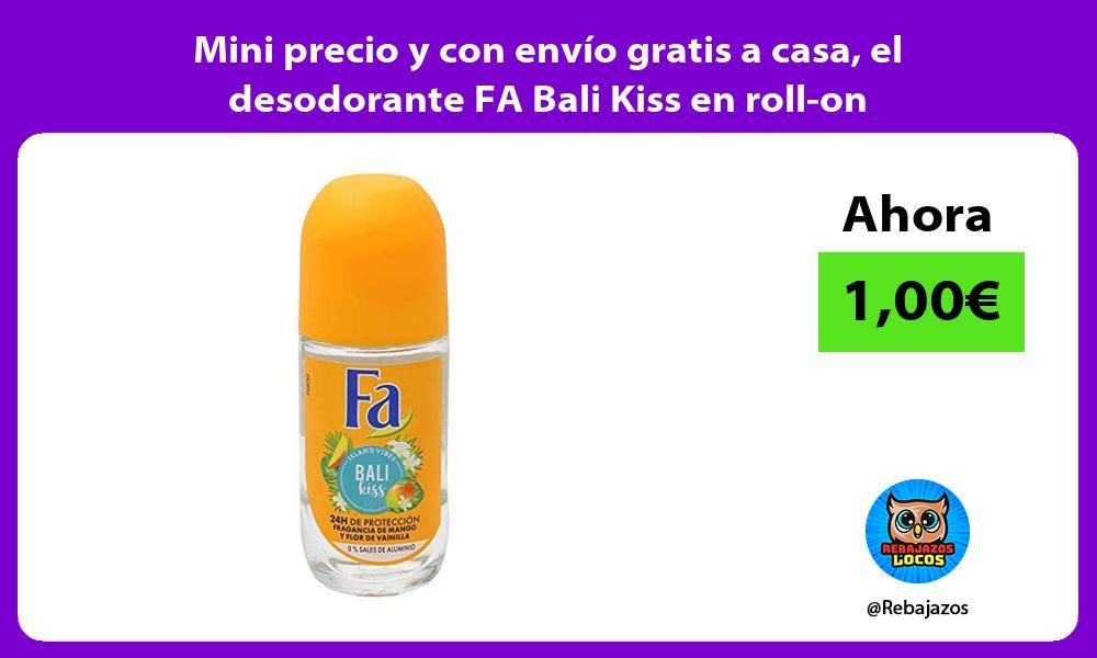 Mini precio y con envio gratis a casa el desodorante FA Bali Kiss en roll on