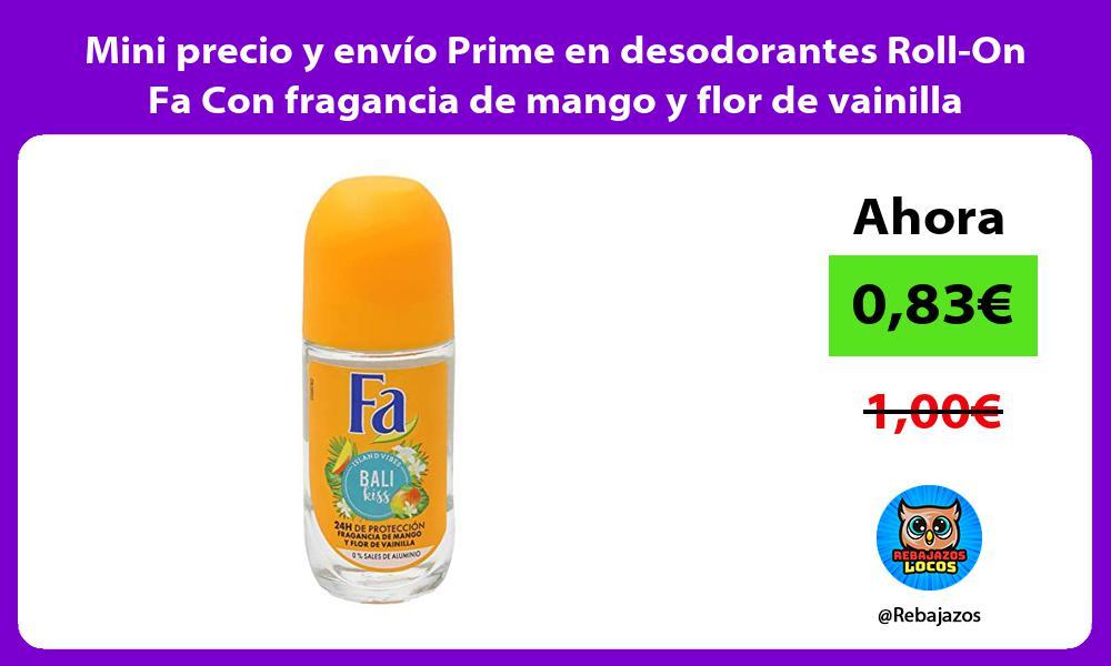 Mini precio y envio Prime en desodorantes Roll On Fa Con fragancia de mango y flor de vainilla