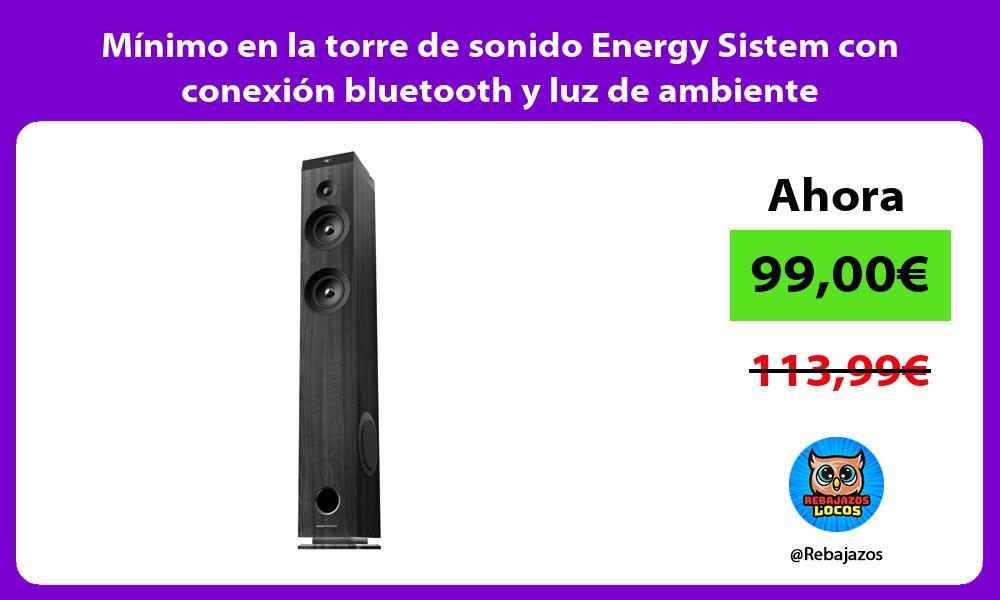 Minimo en la torre de sonido Energy Sistem con conexion bluetooth y luz de ambiente