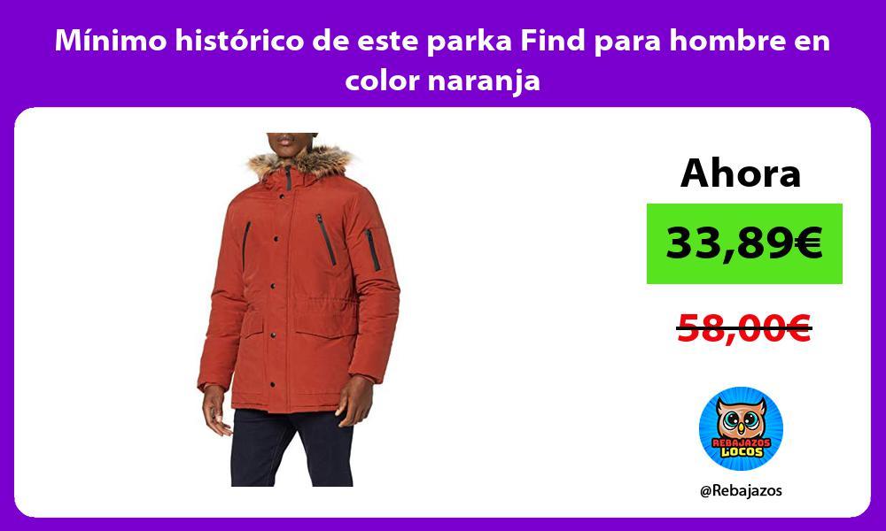 Minimo historico de este parka Find para hombre en color naranja