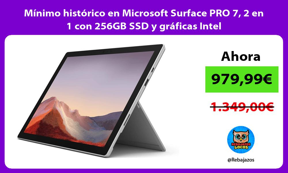 Minimo historico en Microsoft Surface PRO 7 2 en 1 con 256GB SSD y graficas Intel