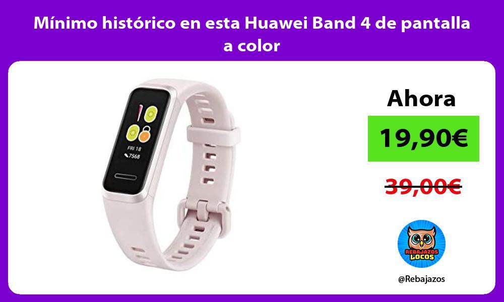 Minimo historico en esta Huawei Band 4 de pantalla a color
