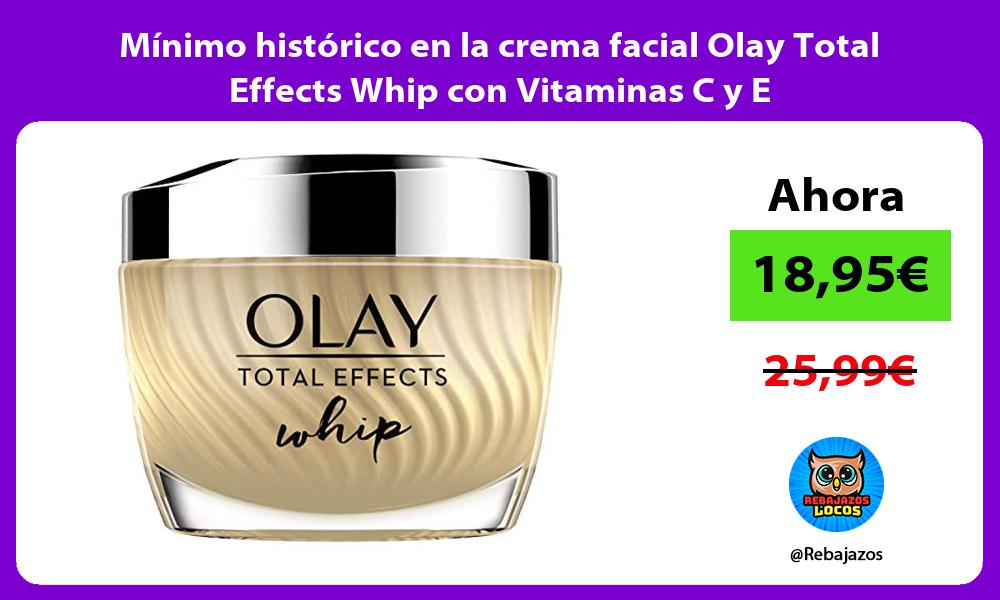 Minimo historico en la crema facial Olay Total Effects Whip con Vitaminas C y E