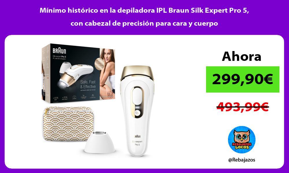 Minimo historico en la depiladora IPL Braun Silk Expert Pro 5 con cabezal de precision para cara y cuerpo