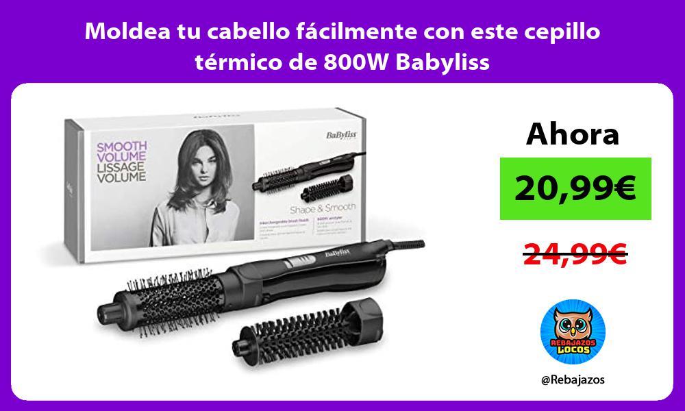 Moldea tu cabello facilmente con este cepillo termico de 800W Babyliss