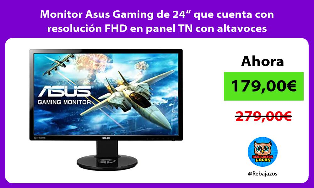 Monitor Asus Gaming de 24 que cuenta con resolucion FHD en panel TN con altavoces integrados