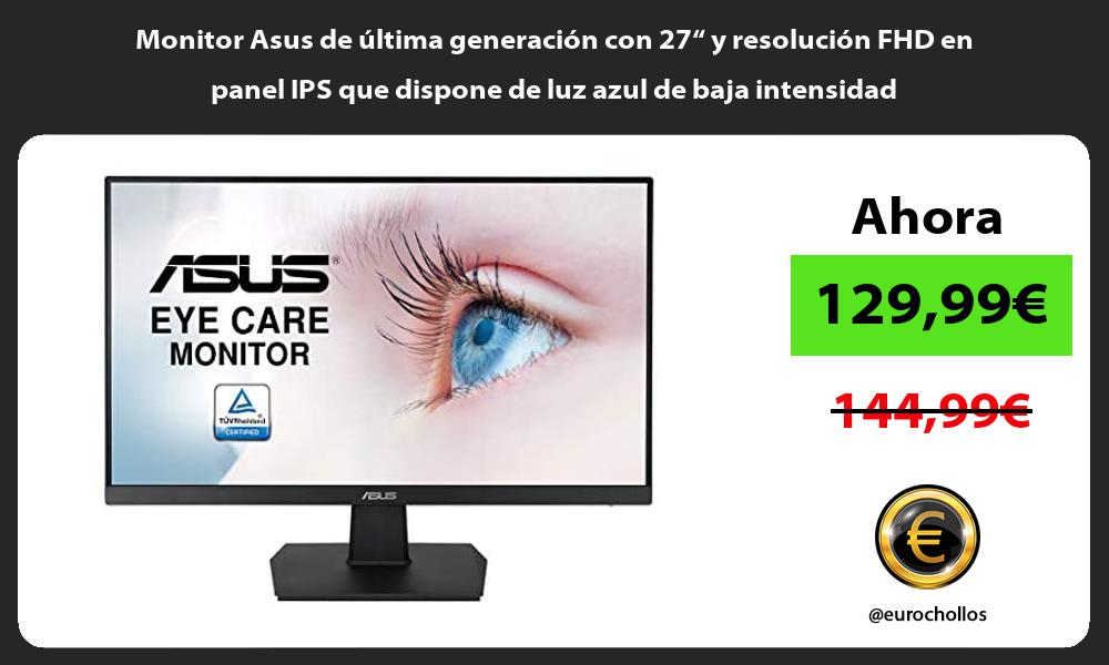 Monitor Asus de ultima generacion con 27 y resolucion FHD en panel IPS que dispone de luz azul de baja intensidad