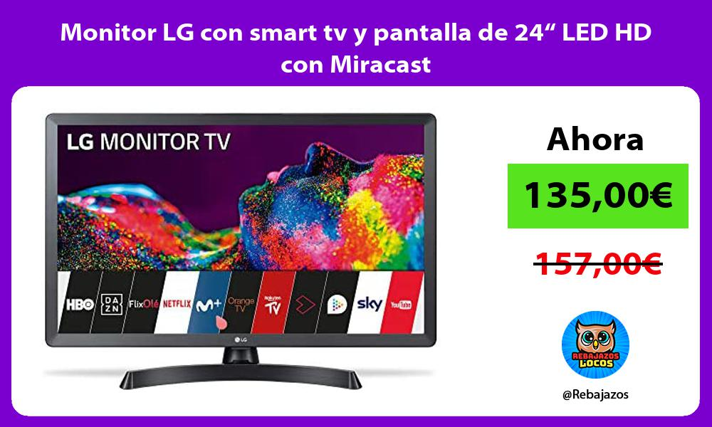 Monitor LG con smart tv y pantalla de 24 LED HD con Miracast