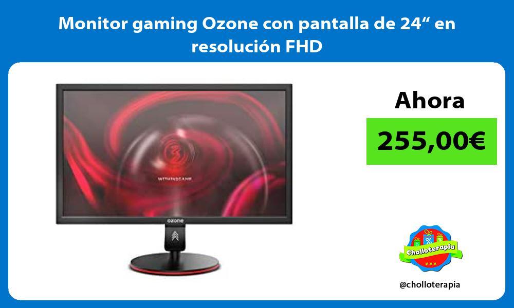 Monitor gaming Ozone con pantalla de 24 en resolucion FHD