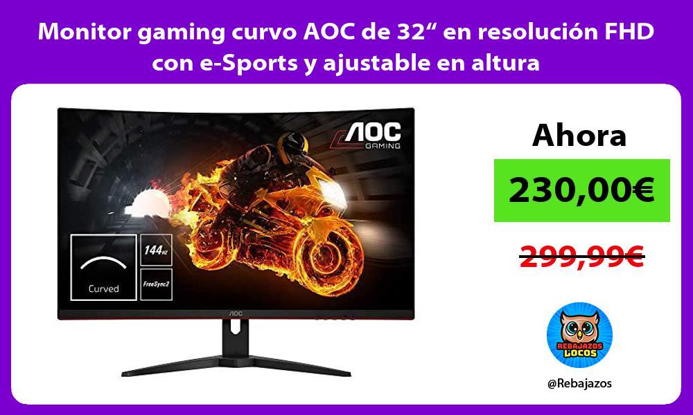 Monitor gaming curvo AOC de 32 en resolucion FHD con e Sports y ajustable en altura