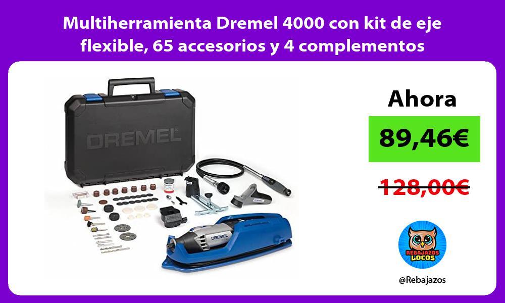 Multiherramienta Dremel 4000 con kit de eje flexible 65 accesorios y 4 complementos