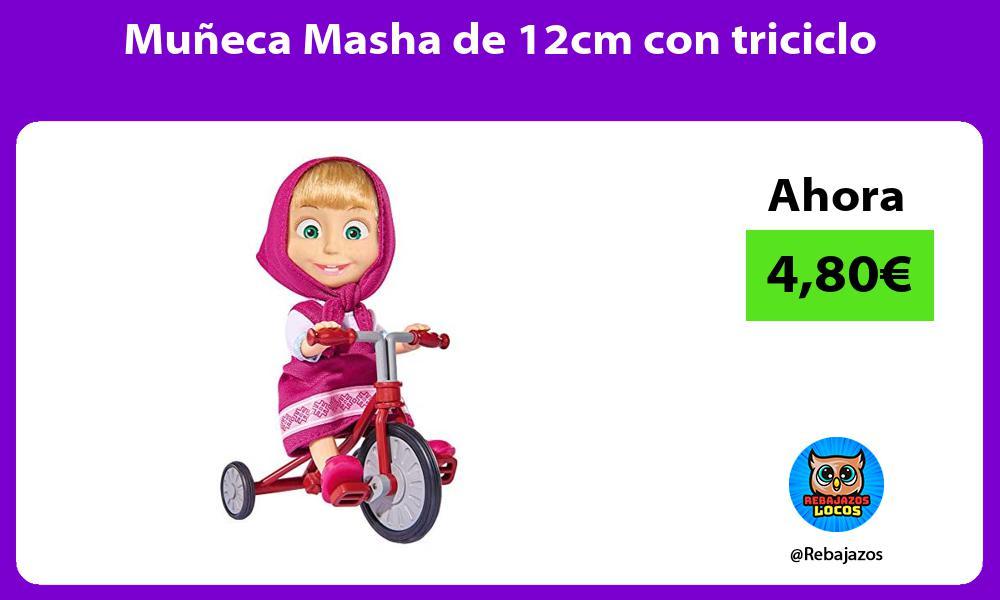 Muneca Masha de 12cm con triciclo