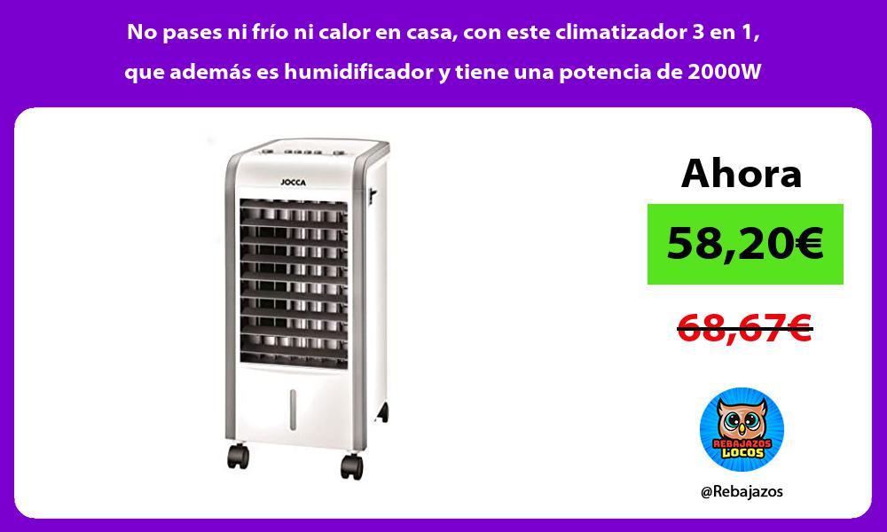 No pases ni frio ni calor en casa con este climatizador 3 en 1 que ademas es humidificador y tiene una potencia de 2000W