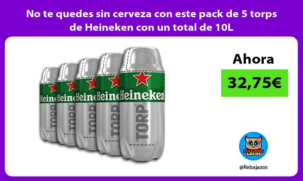 No te quedes sin cerveza con este pack de 5 torps de Heineken con un total de 10L