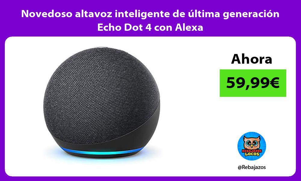 Novedoso altavoz inteligente de ultima generacion Echo Dot 4 con Alexa