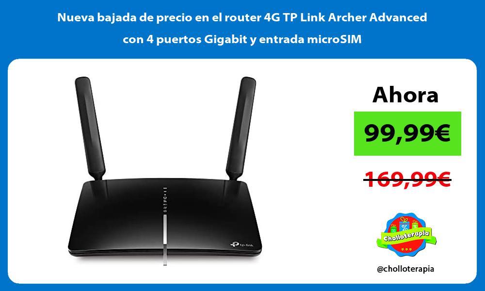 Nueva bajada de precio en el router 4G TP Link Archer Advanced con 4 puertos Gigabit y entrada microSIM