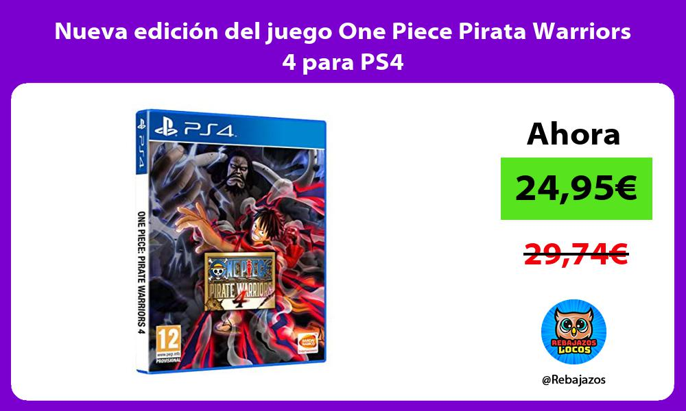 Nueva edicion del juego One Piece Pirata Warriors 4 para PS4