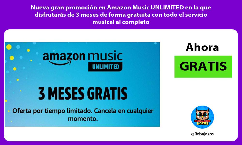 Nueva gran promocion en Amazon Music UNLIMITED en la que disfrutaras de 3 meses de forma gratuita con todo el servicio musical al completo