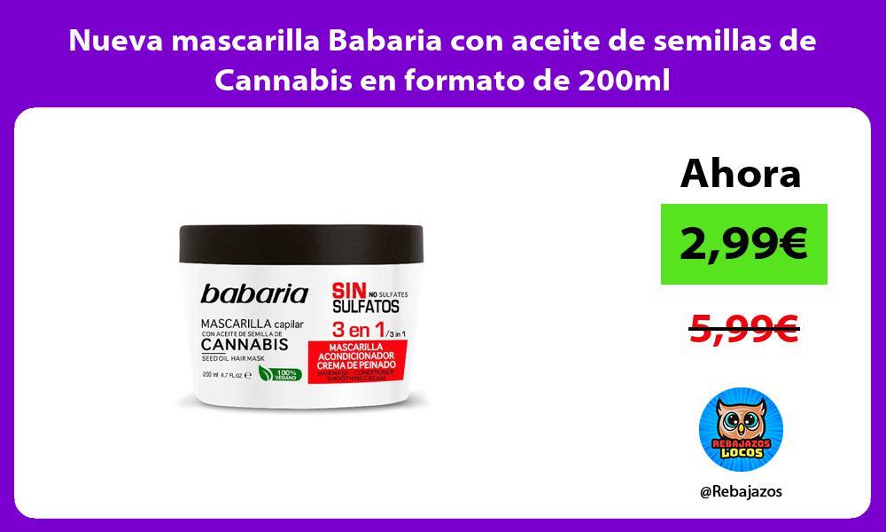 Nueva mascarilla Babaria con aceite de semillas de Cannabis en formato de 200ml