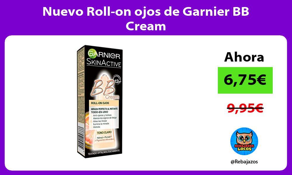 Nuevo Roll on ojos de Garnier BB Cream
