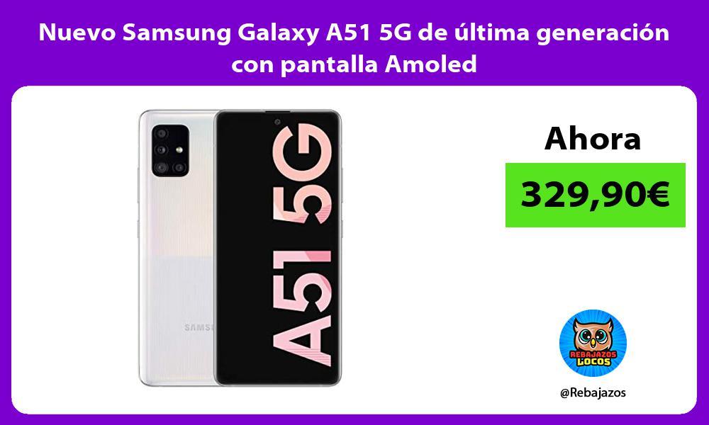 Nuevo Samsung Galaxy A51 5G de ultima generacion con pantalla Amoled