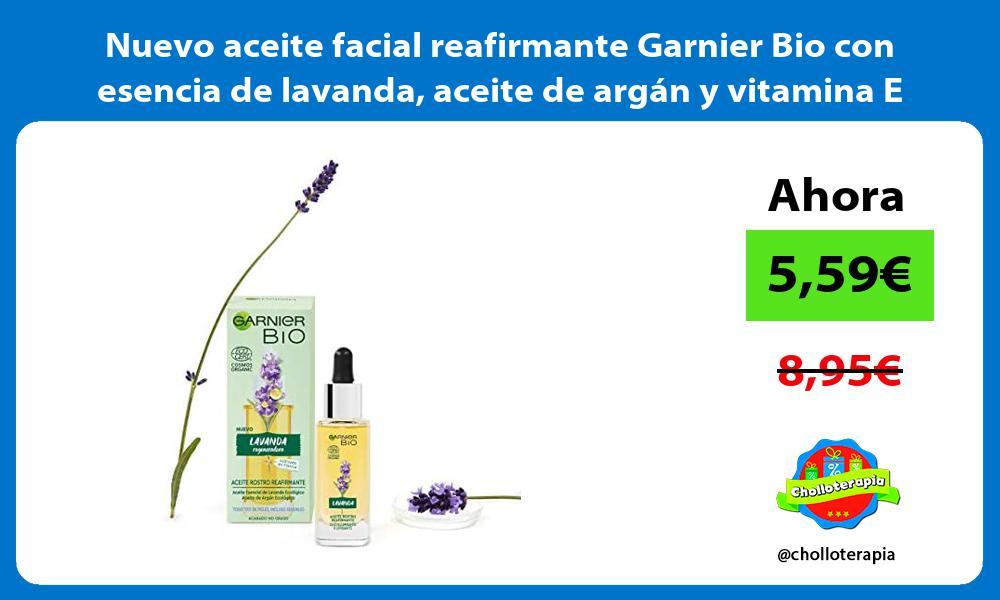 Nuevo aceite facial reafirmante Garnier Bio con esencia de lavanda aceite de argan y vitamina E