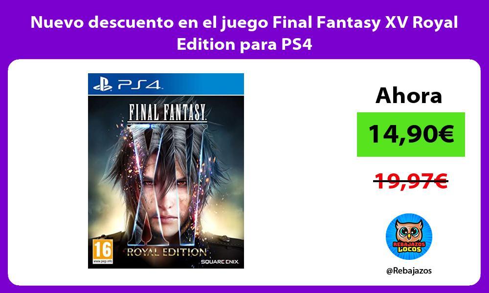 Nuevo descuento en el juego Final Fantasy XV Royal Edition para PS4