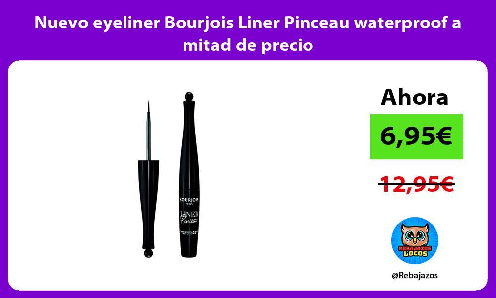 Nuevo eyeliner Bourjois Liner Pinceau waterproof a mitad de precio