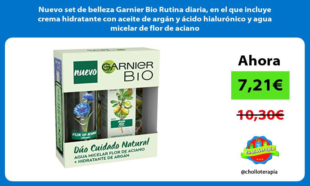 Nuevo set de belleza Garnier Bio Rutina diaria en el que incluye crema hidratante con aceite de argan y acido hialuronico y agua micelar de flor de aciano