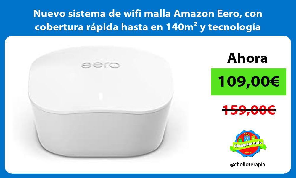 Nuevo sistema de wifi malla Amazon Eero con cobertura rapida hasta en 140m² y tecnologia TrueMesh