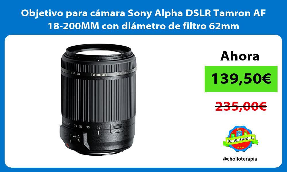 Objetivo para camara Sony Alpha DSLR Tamron AF 18 200MM con diametro de filtro 62mm
