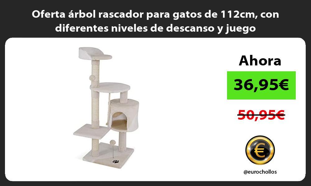Oferta arbol rascador para gatos de 112cm con diferentes niveles de descanso y juego