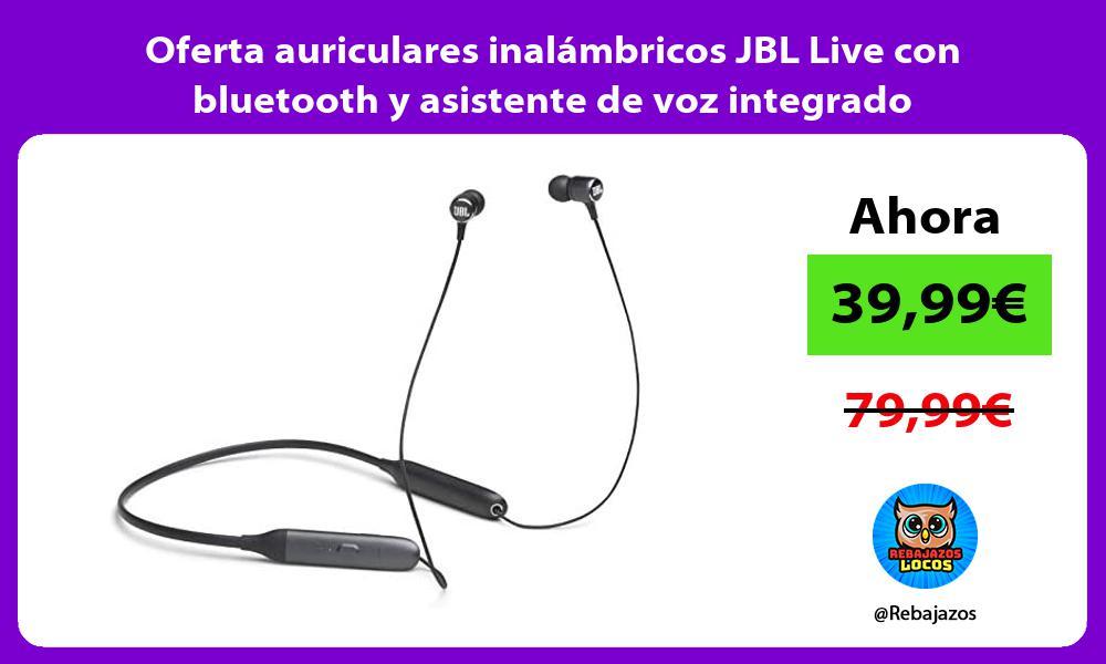 Oferta auriculares inalambricos JBL Live con bluetooth y asistente de voz integrado