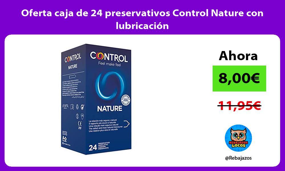 Oferta caja de 24 preservativos Control Nature con lubricacion