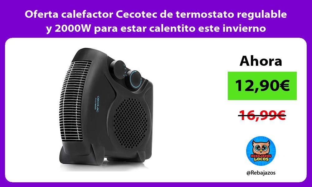 Oferta calefactor Cecotec de termostato regulable y 2000W para estar calentito este invierno