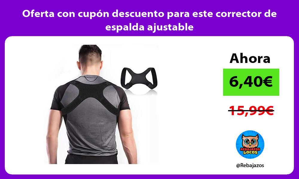 Oferta con cupon descuento para este corrector de espalda ajustable