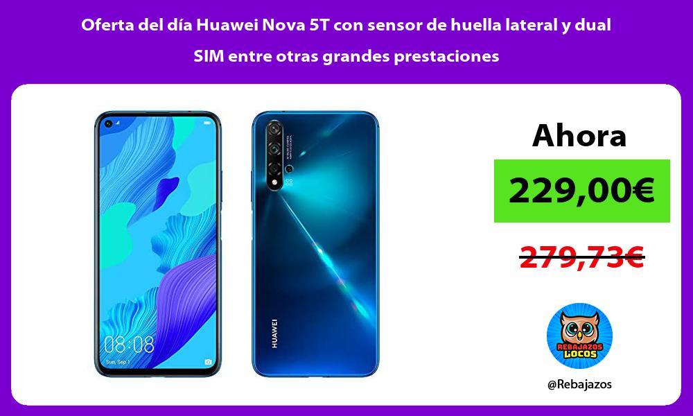 Oferta del dia Huawei Nova 5T con sensor de huella lateral y dual SIM entre otras grandes prestaciones