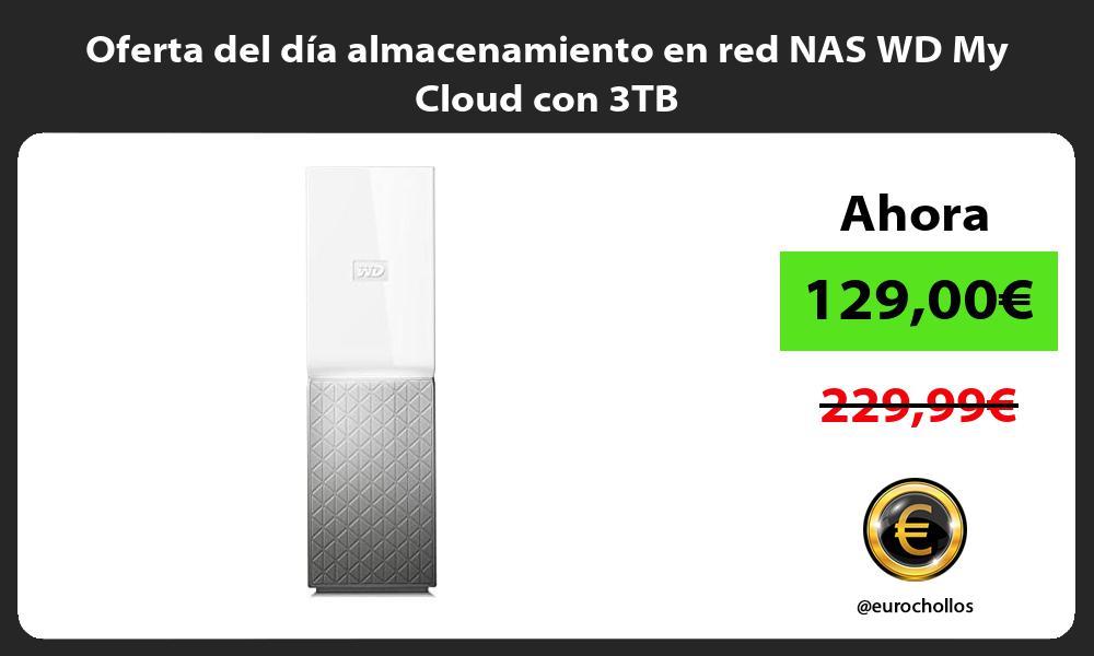 Oferta del dia almacenamiento en red NAS WD My Cloud con 3TB