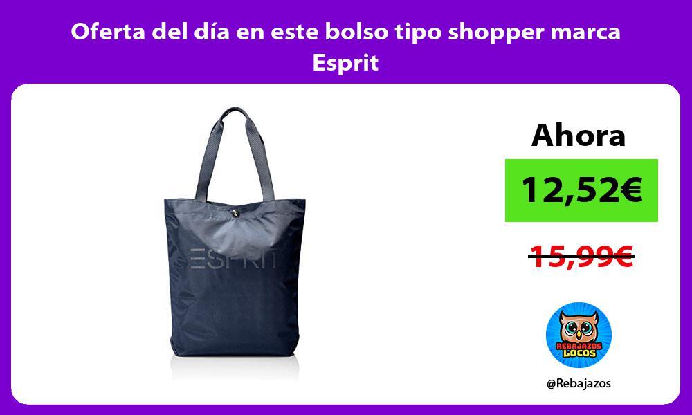 Oferta del dia en este bolso tipo shopper marca Esprit