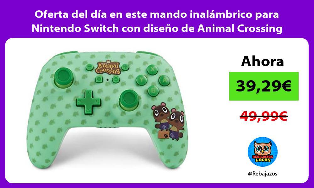 Oferta del dia en este mando inalambrico para Nintendo Switch con diseno de Animal Crossing