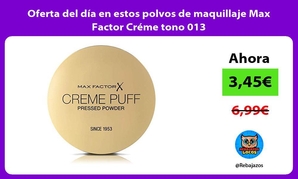 Oferta del dia en estos polvos de maquillaje Max Factor Creme tono 013