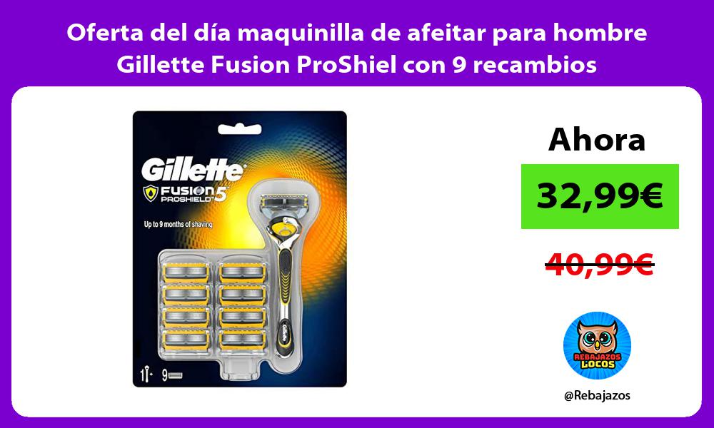 Oferta del dia maquinilla de afeitar para hombre Gillette Fusion ProShiel con 9 recambios