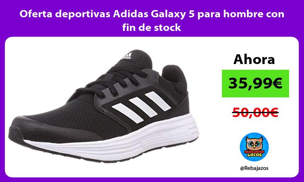 Oferta deportivas Adidas Galaxy 5 para hombre con fin de stock