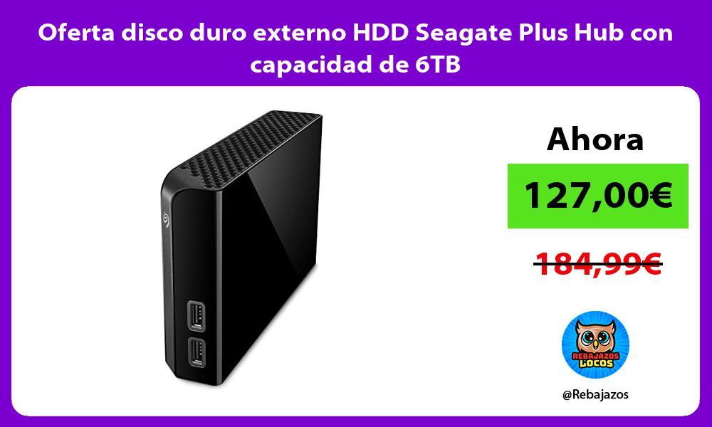 Oferta disco duro externo HDD Seagate Plus Hub con capacidad de 6TB