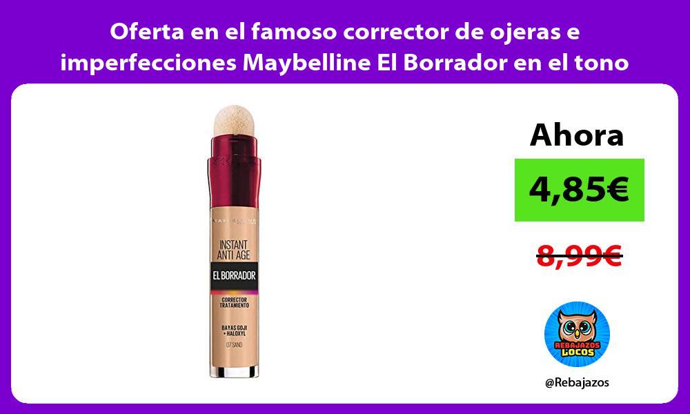 Oferta en el famoso corrector de ojeras e imperfecciones Maybelline El Borrador en el tono 07 y 00