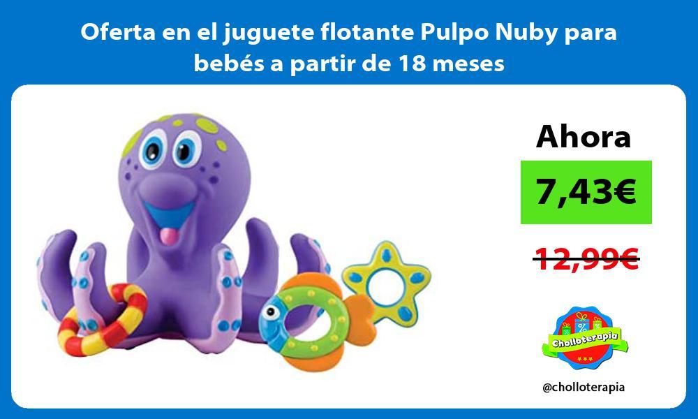 Oferta en el juguete flotante Pulpo Nuby para bebes a partir de 18 meses