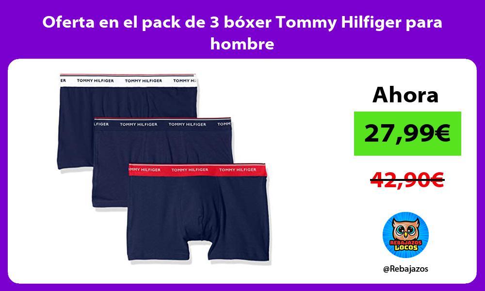 Oferta en el pack de 3 boxer Tommy Hilfiger para hombre