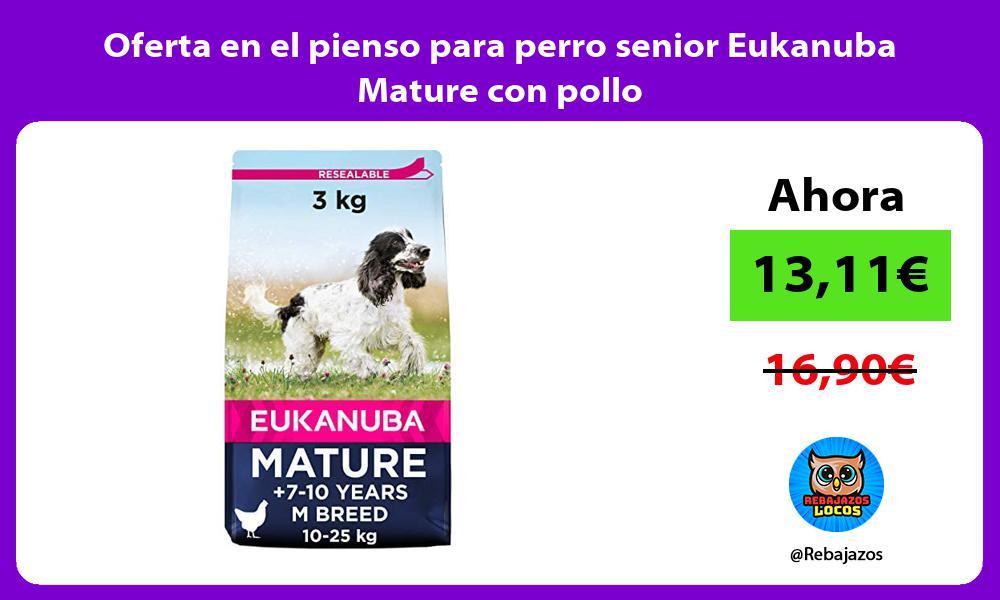 Oferta en el pienso para perro senior Eukanuba Mature con pollo